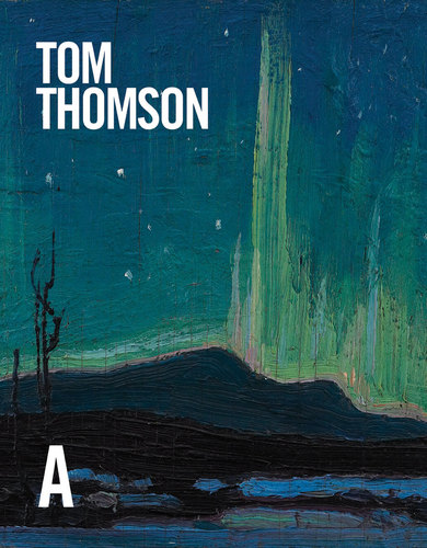 Tom Thomson: Sa vie et son œuvre, par David P. Silcox
