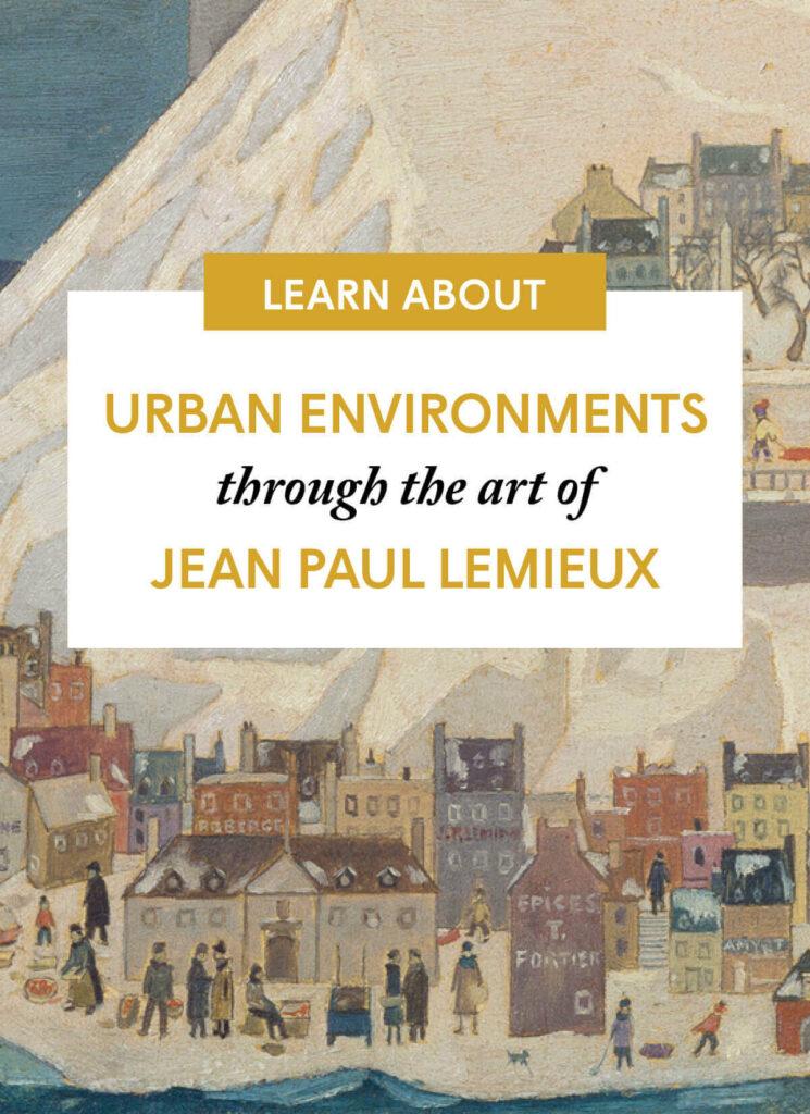 Urban Environments through the art of Jean Paul Lemieux