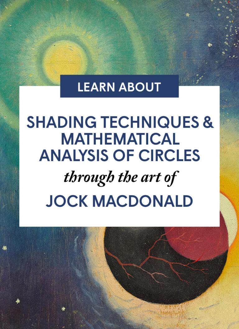 Shading Techniques & Mathematical Analysis of Circles through the art of Jock Macdonald