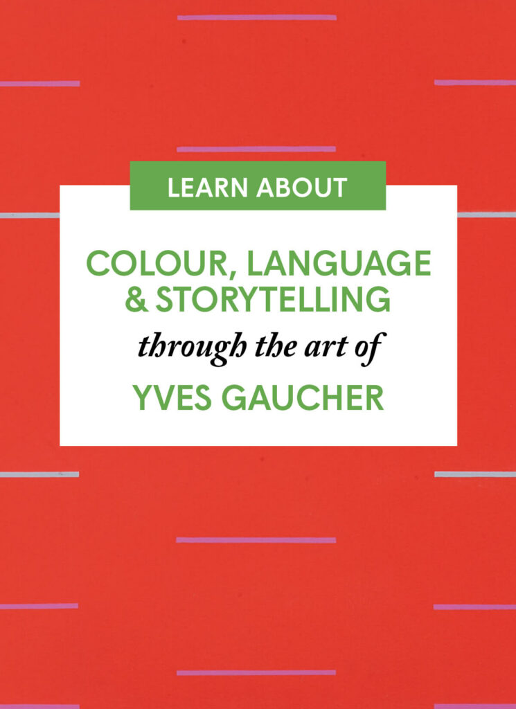 Colour, Language & Storytelling through the art of Yves Gaucher