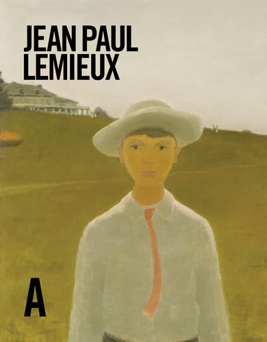 Jean Paul Lemieux: Life & Work, by Michèle Grandbois