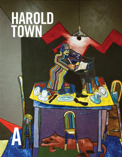 Harold Town: Life & Work, by Gerta Moray