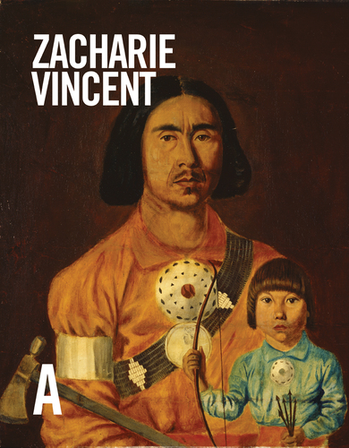 Zacharie Vincent: Life & Work, by Louise Vigneault