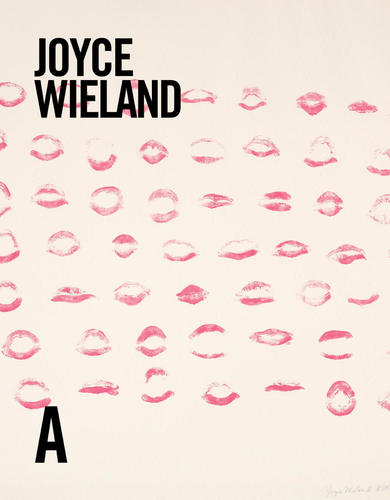 Joyce Wieland: Life & Work, by Johanne Sloan