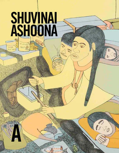 Shuvinai Ashoona: Life & Work, by Nancy G. Campbell