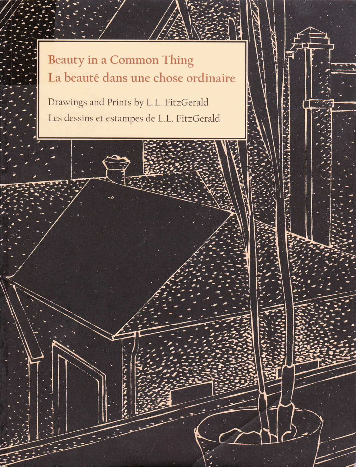 Art Canada Institute, Cover of exhibition catalogue Beauty in a Common Thing: Drawings and Prints by L.L. FitzGerald (Ottawa: National Gallery of Canada, 2004)