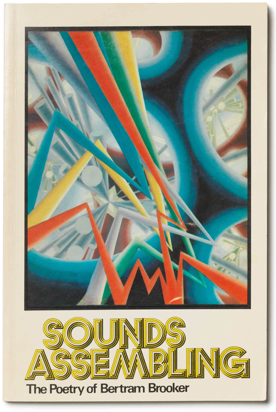Bertram Brooker, Sounds Assembling: The Poetry of Bertram Brooker