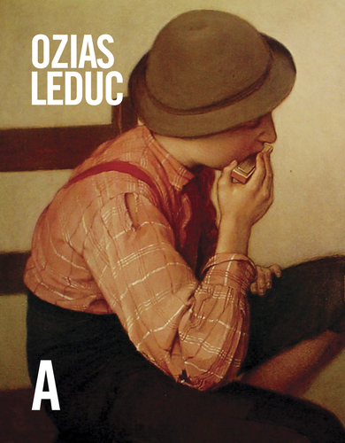Ozias Leduc: Life & Work, by Laurier Lacroix