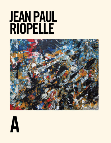Jean Paul Riopelle: Life & Work, by François-Marc Gagnon