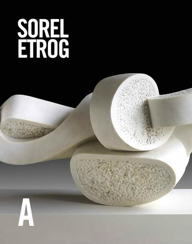 Sorel Etrog: Life & Work, by Alma Mikulinsky