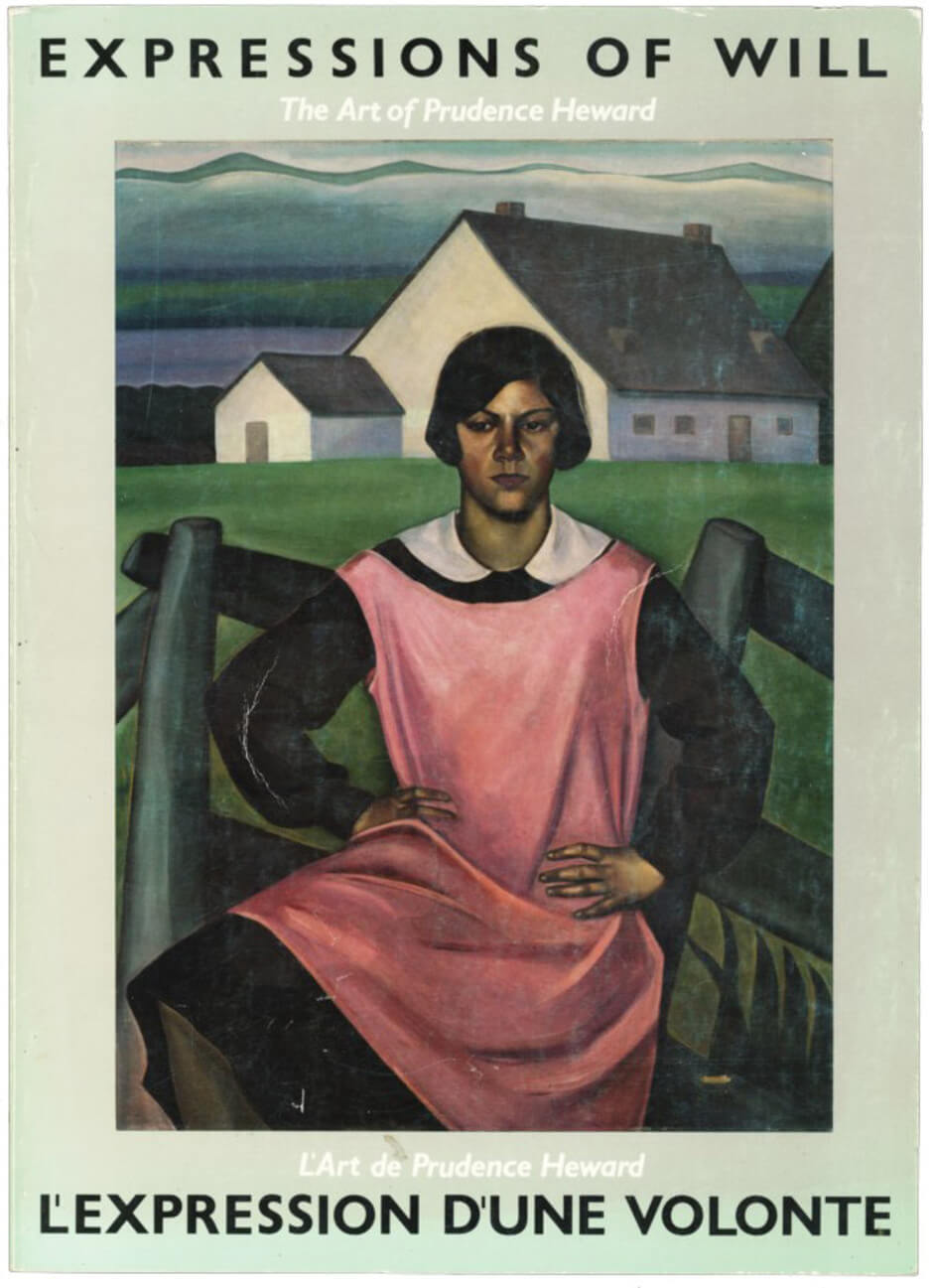 Art Canada Institute, Cover of exhibition catalogue Expressions of Will: The Art of Prudence Heward curated by Natalie Luckyj.