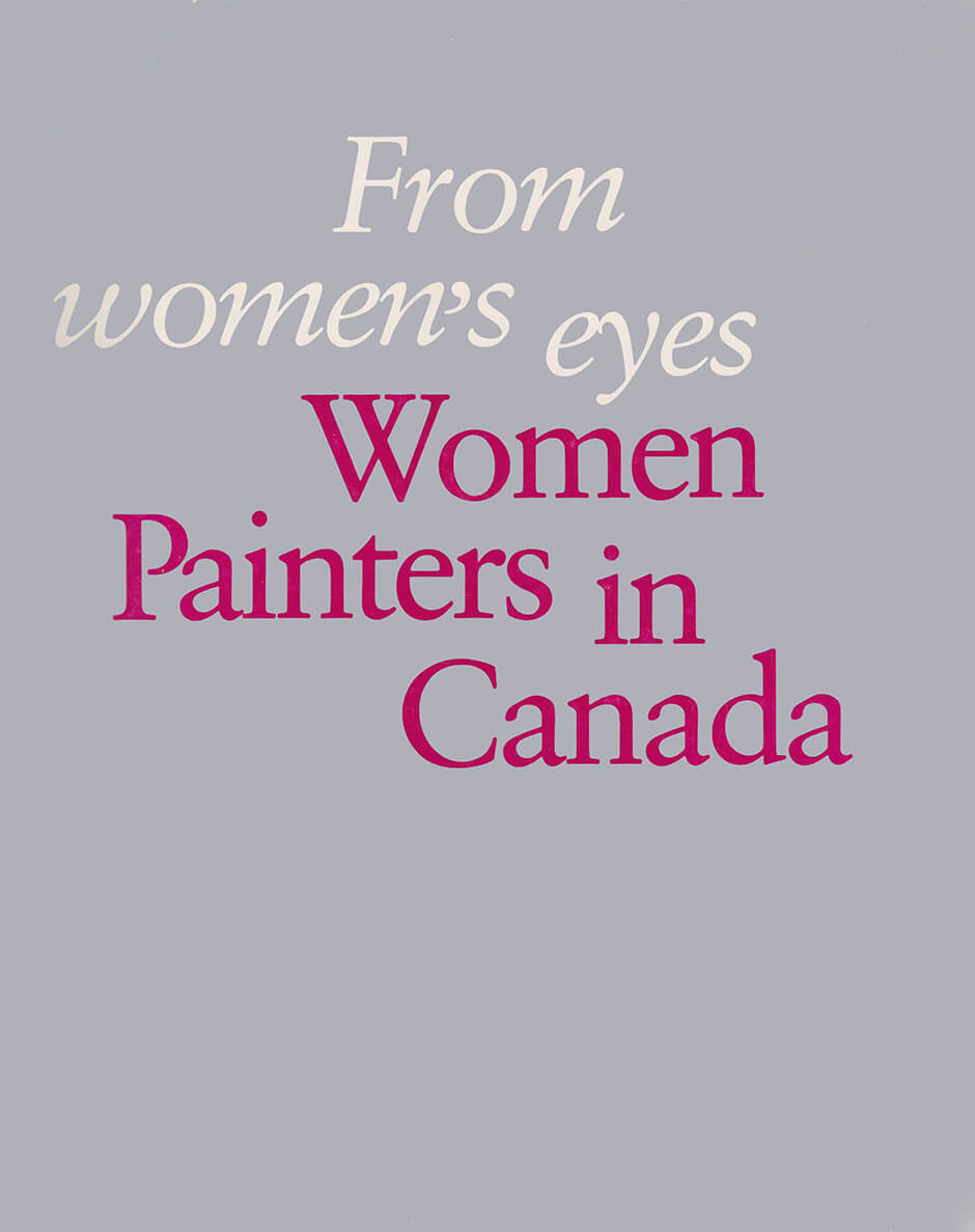 Art Canada Institute, Cover of the exhibition catalogue From Women's Eyes organized by Dorothy Farr and Natalie Luckyj.