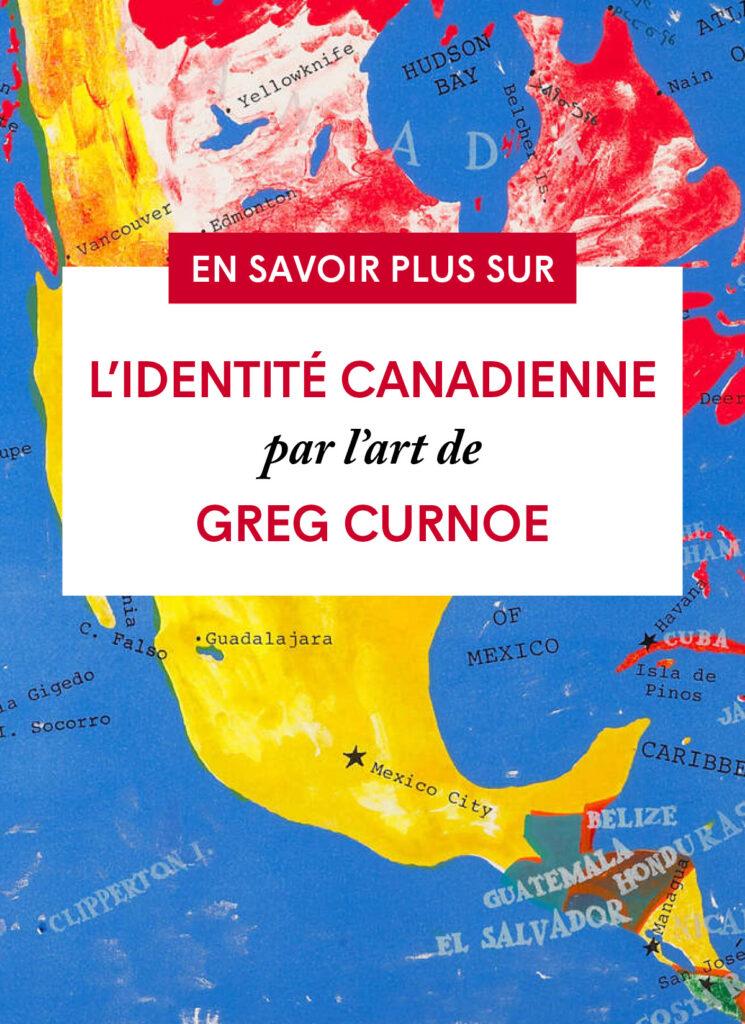 L'identité canadienne par l'art de Greg Curnoe