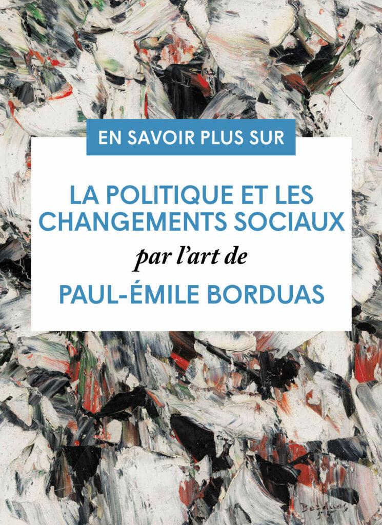 La politique et les changements sociaux Paul-Émile Borduas