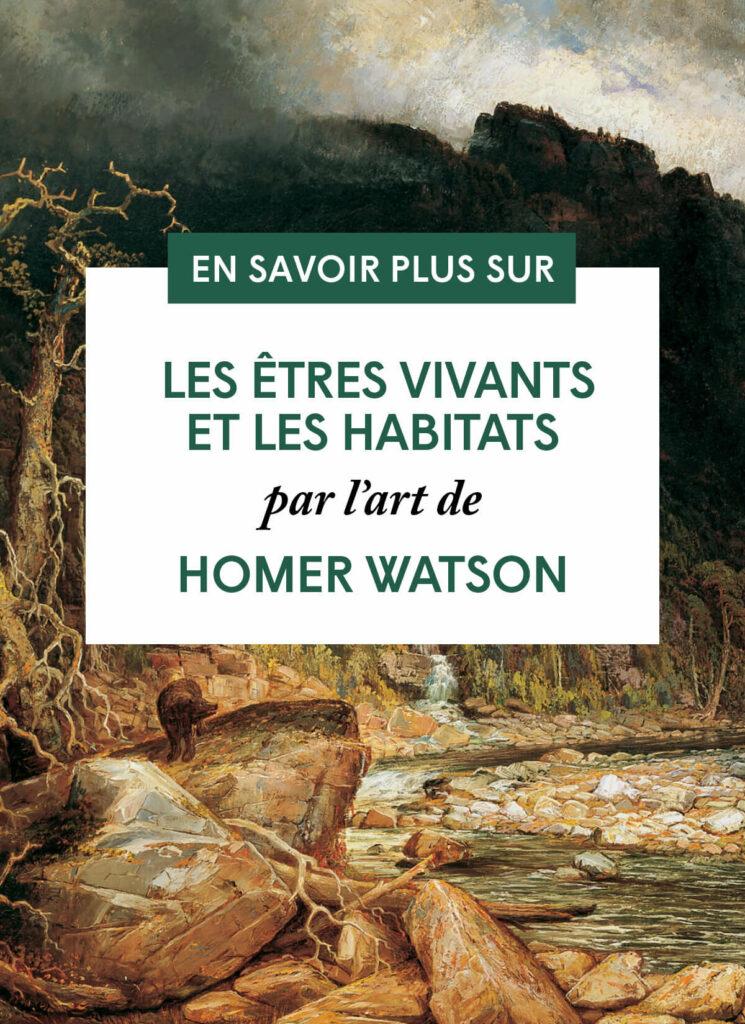 Les êtres vivants et les habitats par l'art de Homer Watson