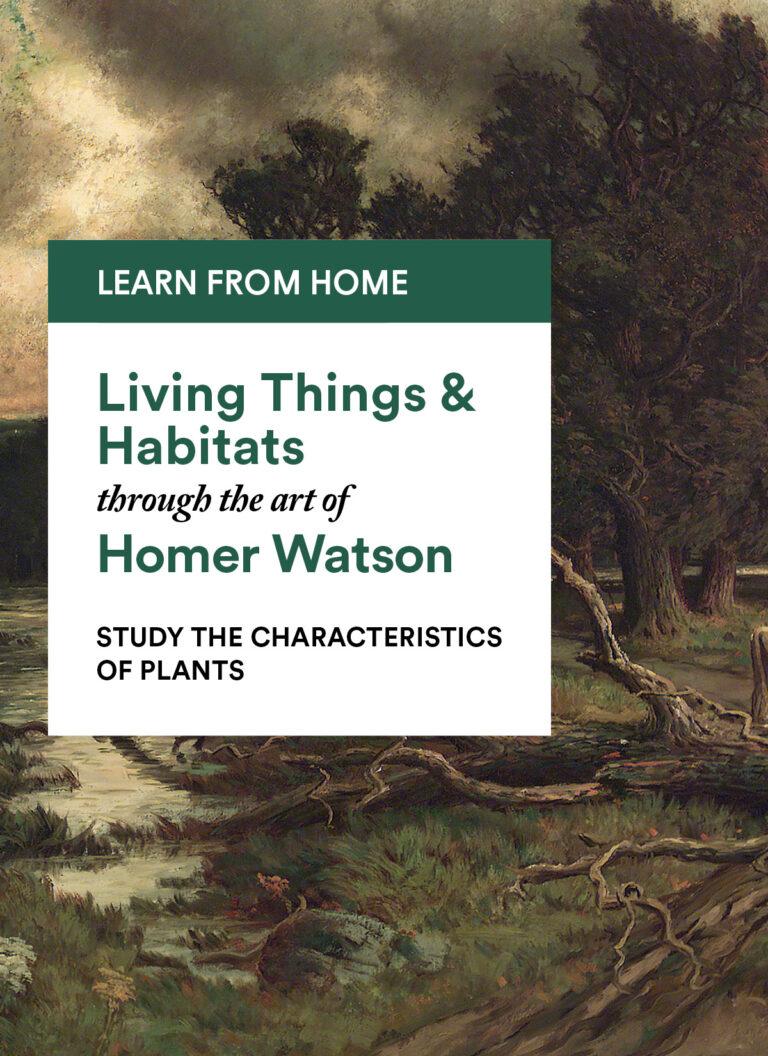 Homer Watson: Study the Characteristics of Plants