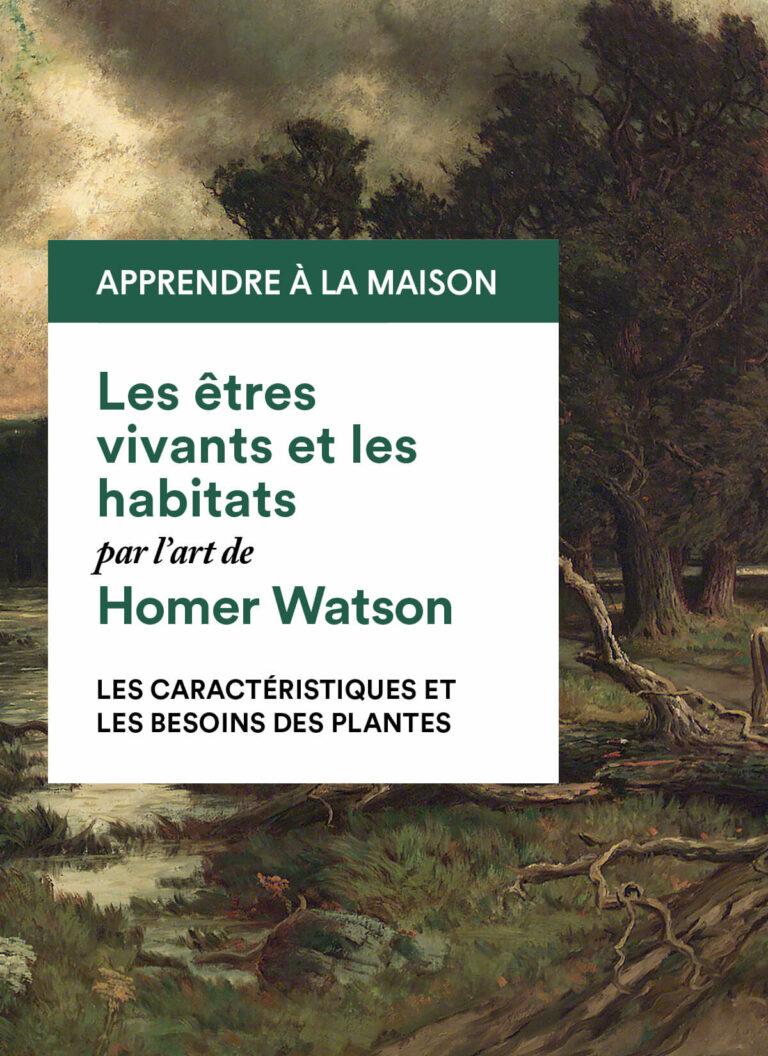 Homer Watson : Les caractéristiques et les besoins des plantes