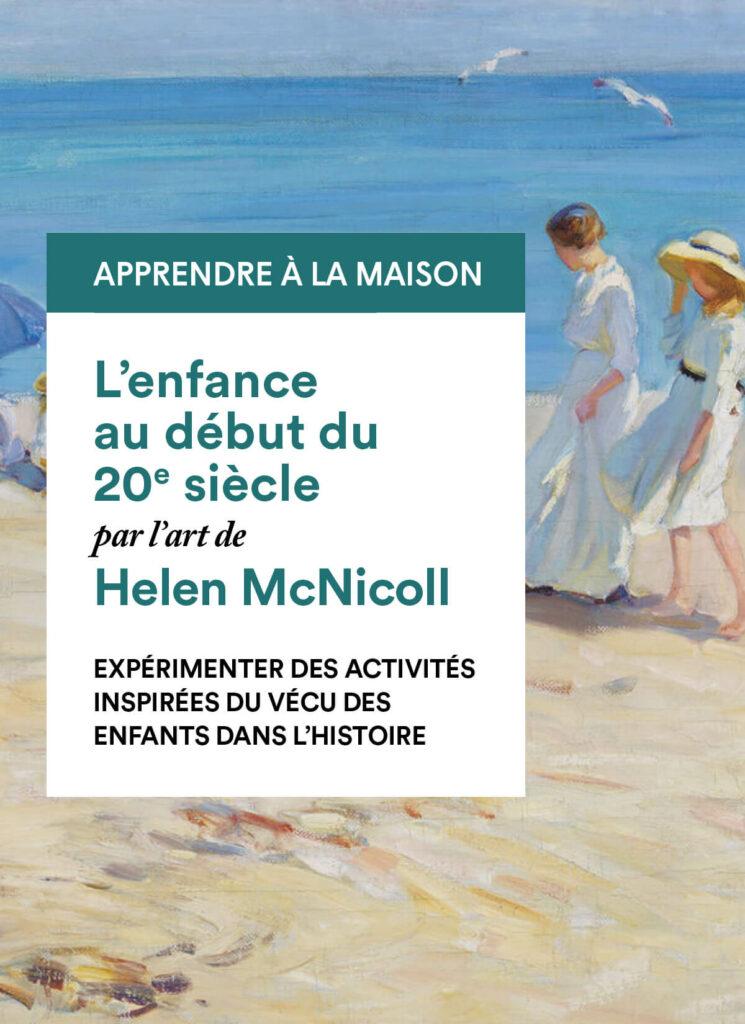 Helen McNicoll : Expérimenter des activités inspirées du vécu des enfants dans l'histoire