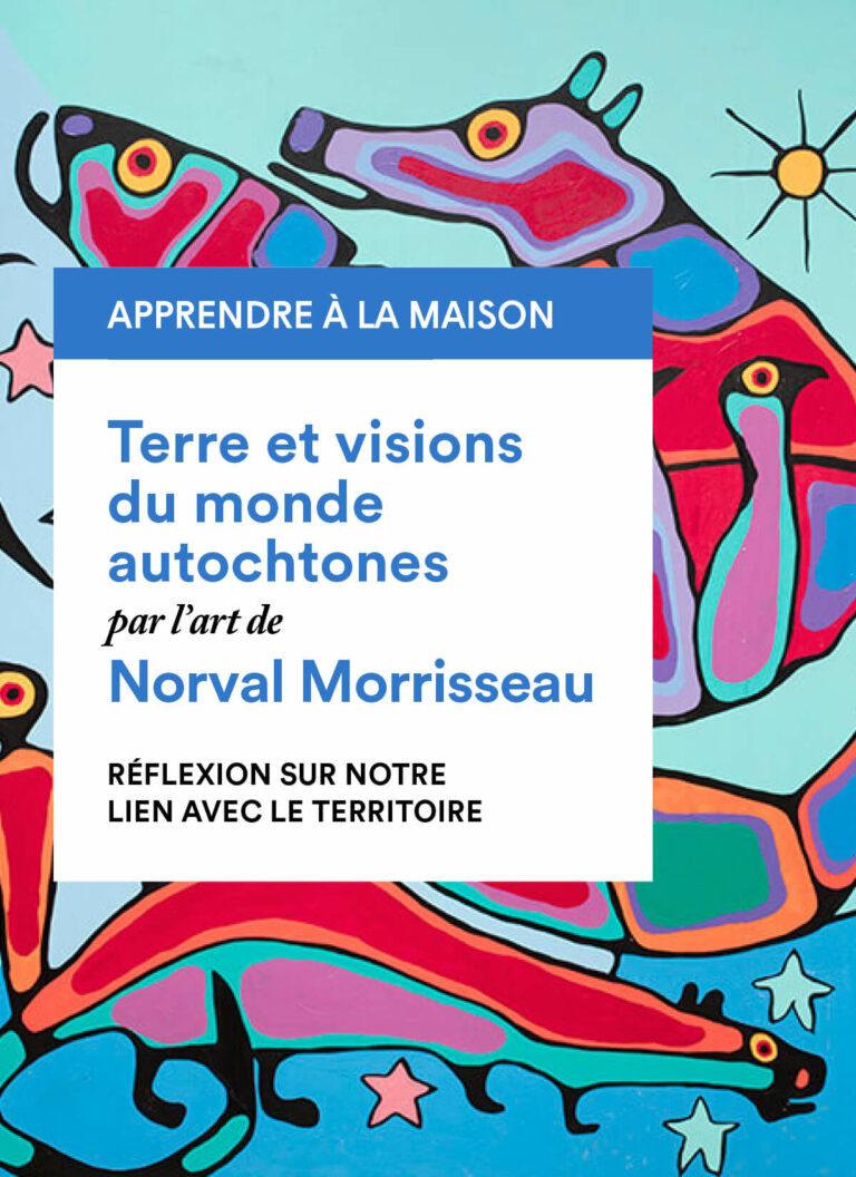 Norval Morrisseau : réflexion sur notre lien avec le territoire
