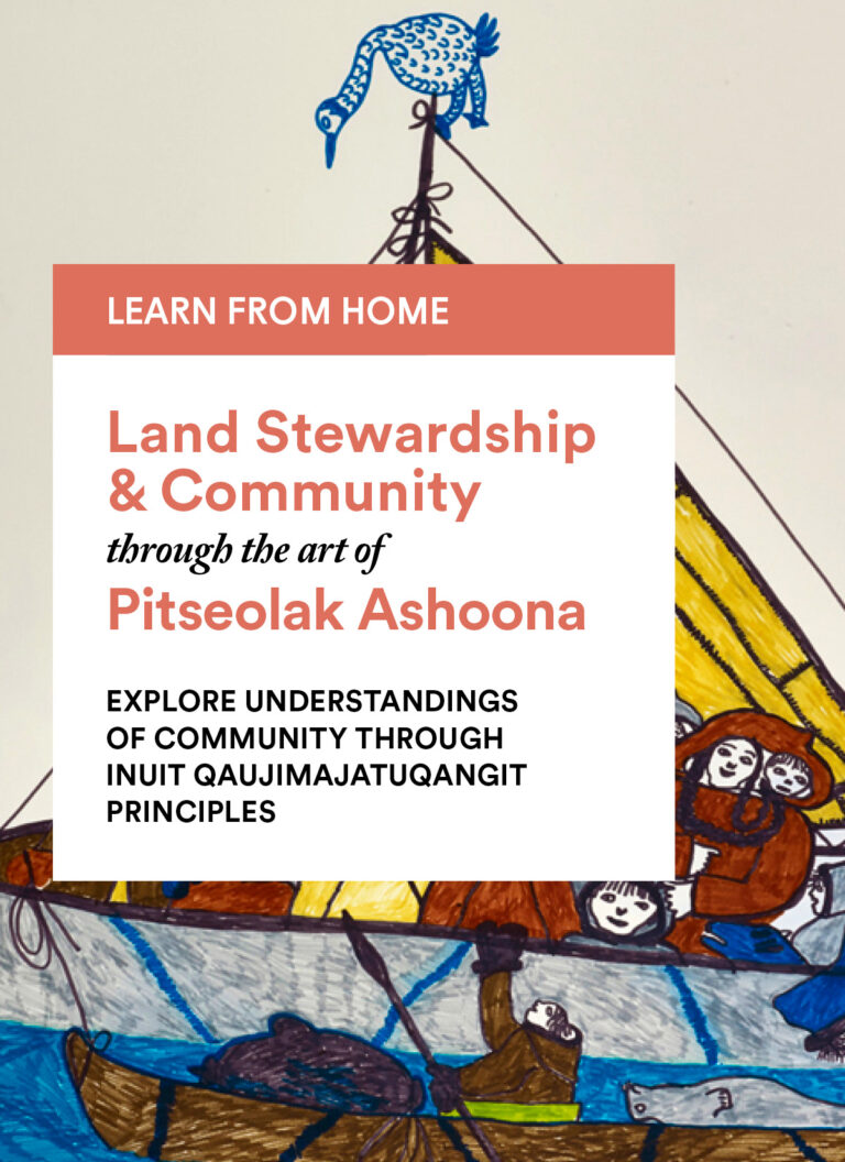 Pitseolak Ashoona: Explore the Principles of Inuit Qaujimajatuqangit