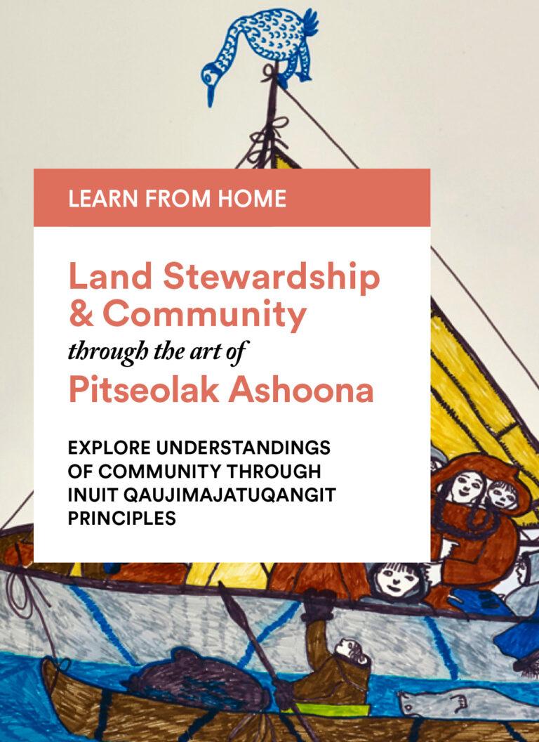 Pitseolak Ashoona: Explore the Principles of Inuit Qaujimajatuqangit