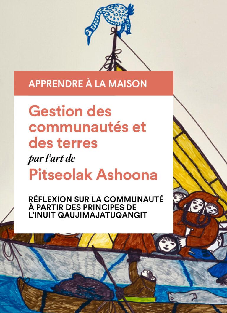 Pitseolak Ashoona : Réflexion sur la communaute à partir des principes de l'Inuit Qaujimajatuqangit